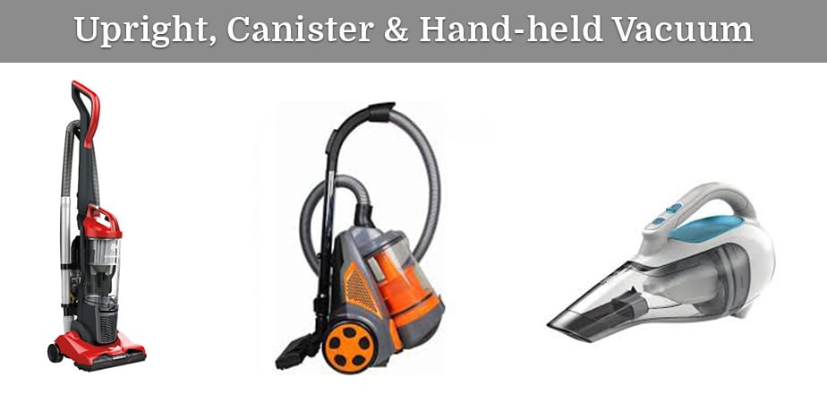upright, canister and hand-held vacuum
